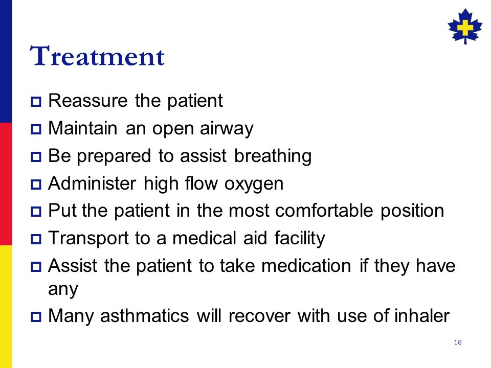 Treatment Reassure the patient Maintain an open airway