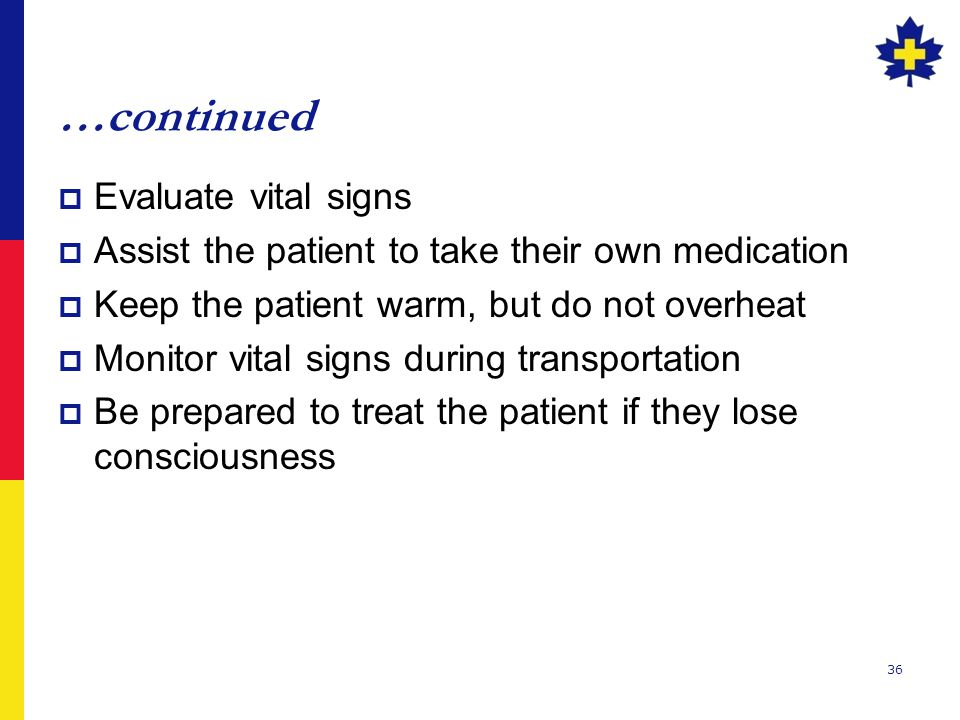 …continued Evaluate vital signs