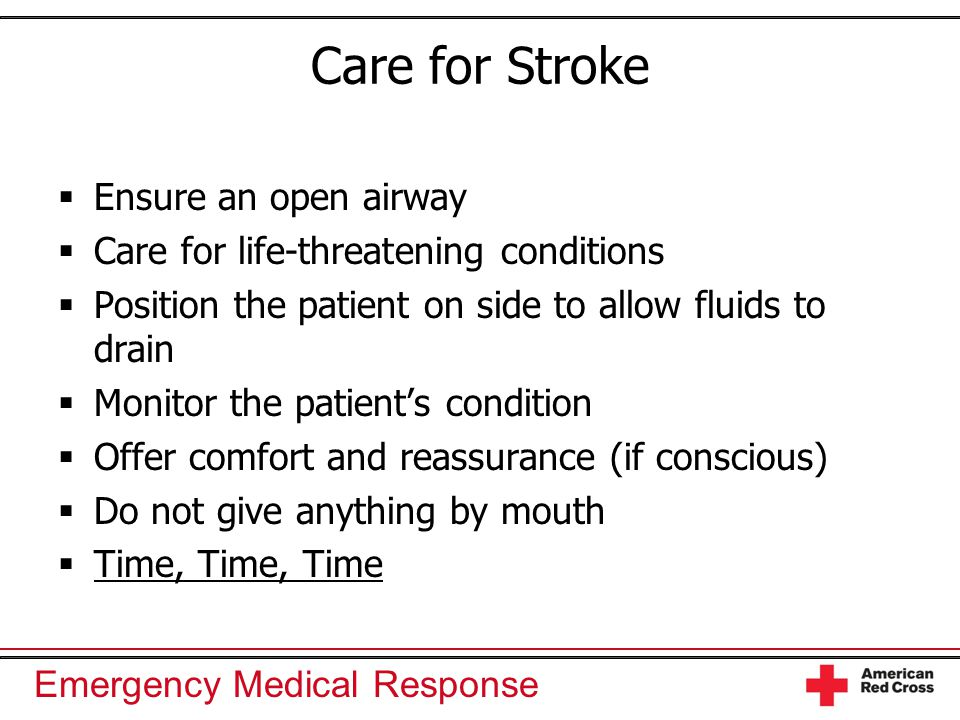 Care for Stroke Ensure an open airway