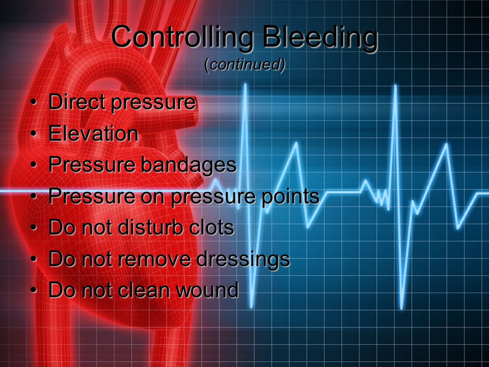 Controlling Bleeding (continued)