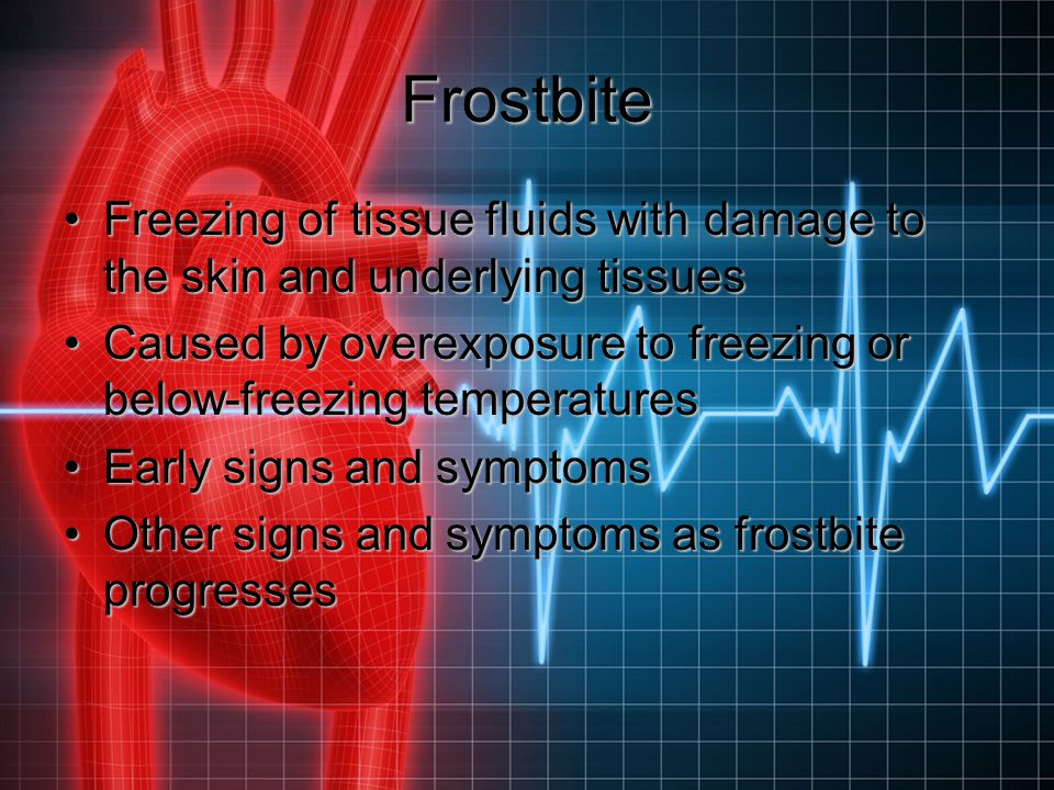 Frostbite Freezing of tissue fluids with damage to the skin and underlying tissues.