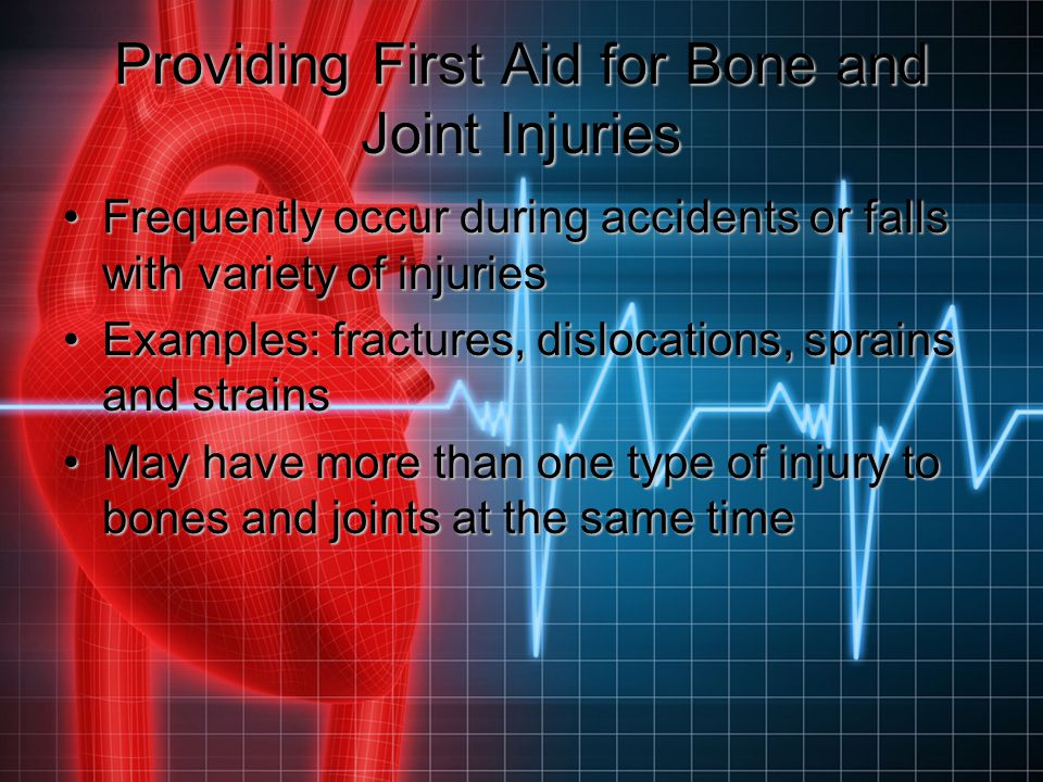 Providing First Aid for Bone and Joint Injuries