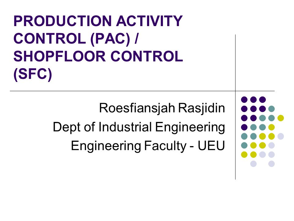 PRODUCTION ACTIVITY CONTROL (PAC) / SHOPFLOOR CONTROL (SFC)