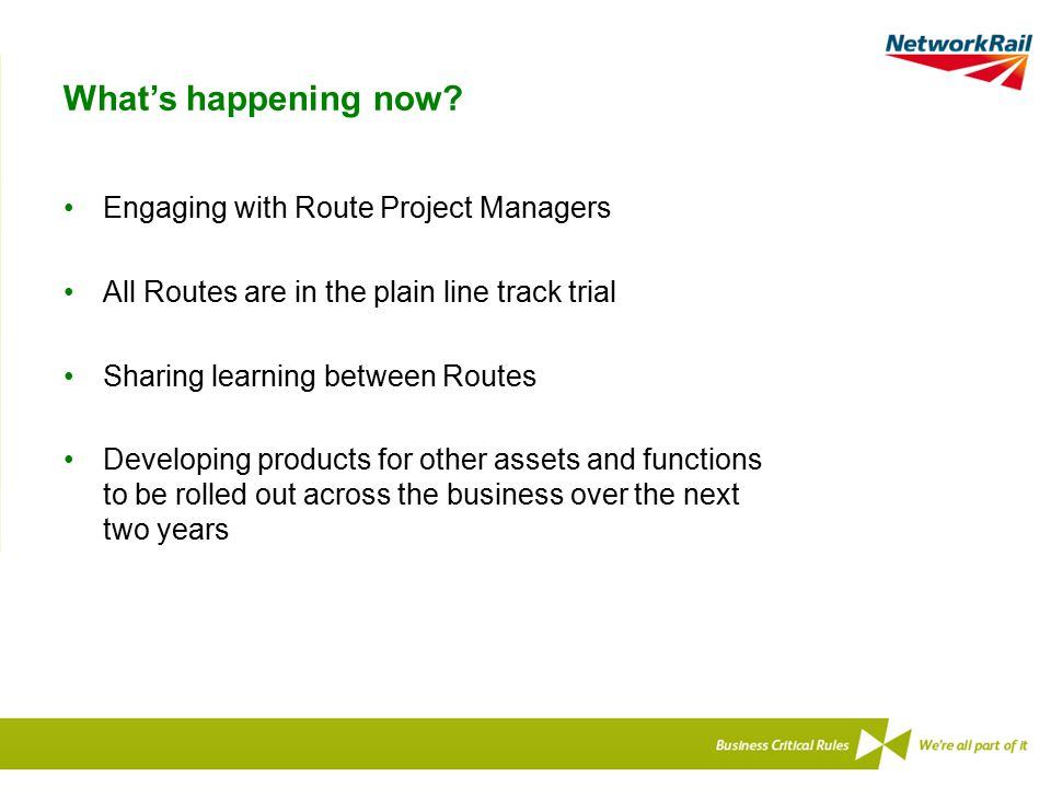 What's happening now Engaging with Route Project Managers
