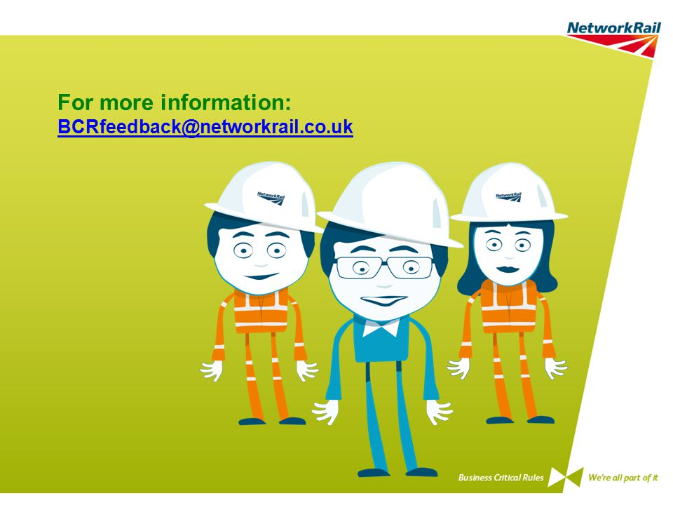 For more information: BCRfeedback@networkrail.co.uk