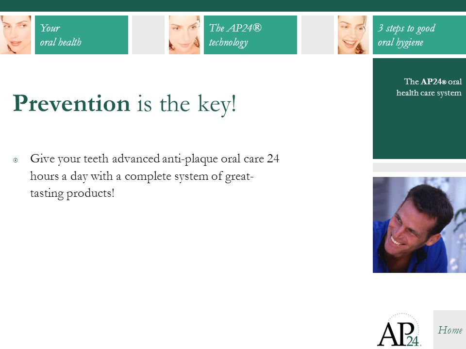 Prevention is the key! The AP24® oral health care system.