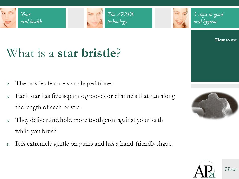 What is a star bristle The bristles feature star-shaped fibres.