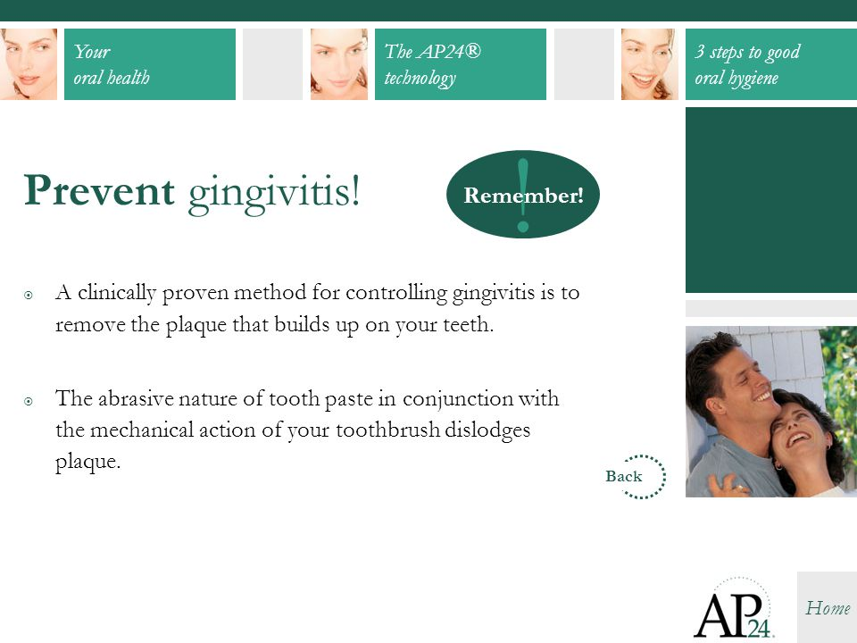 ! Prevent gingivitis! Remember!