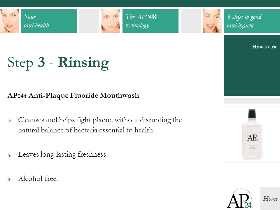 Step 3 - Rinsing AP24® Anti-Plaque Fluoride Mouthwash
