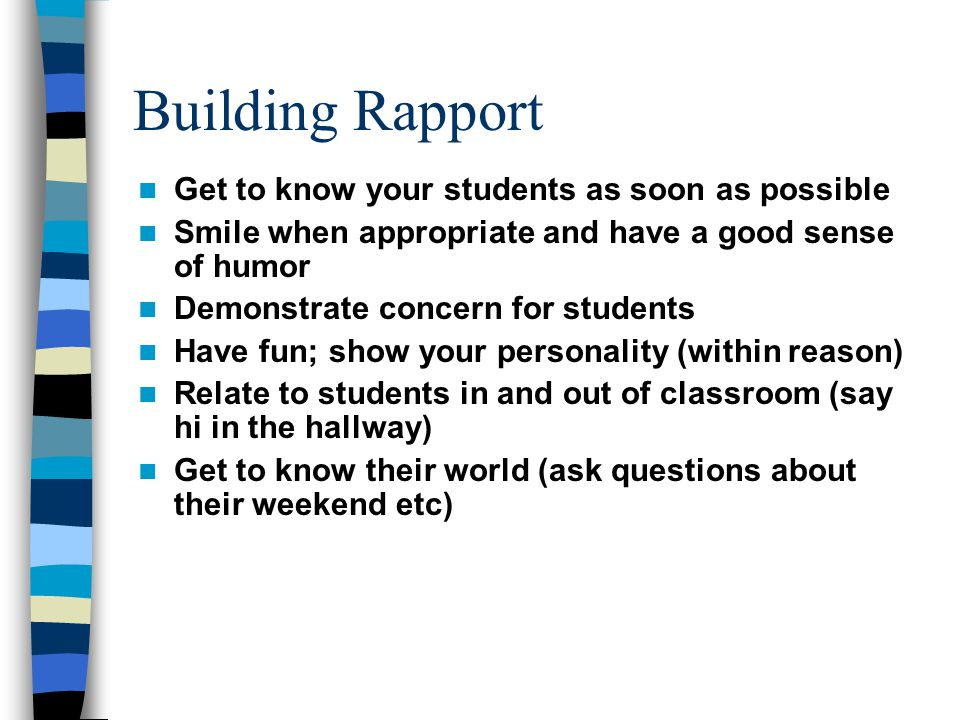 Building Rapport Get to know your students as soon as possible