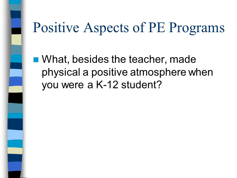 Positive Aspects of PE Programs