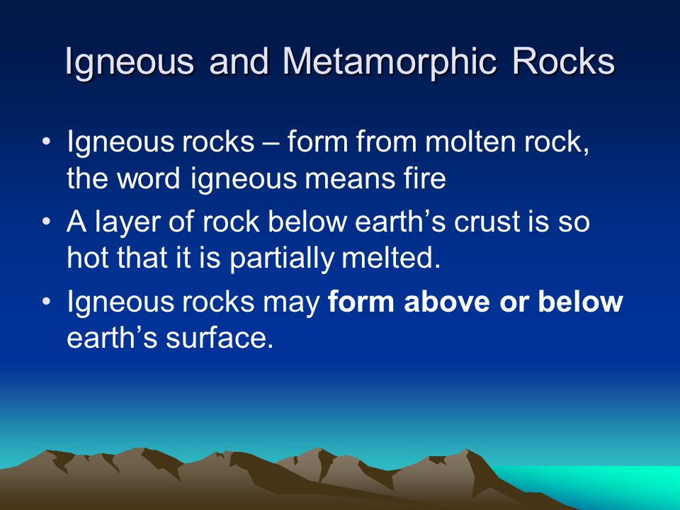 Igneous and Metamorphic Rocks