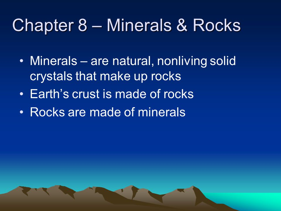 Chapter 8 – Minerals & Rocks