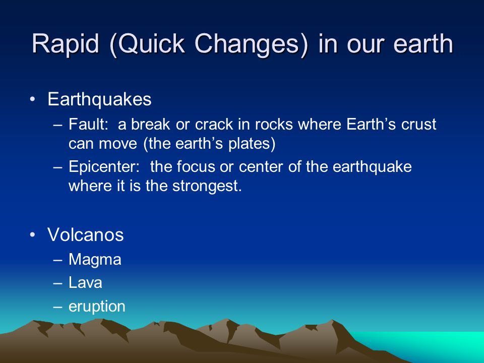 Rapid (Quick Changes) in our earth