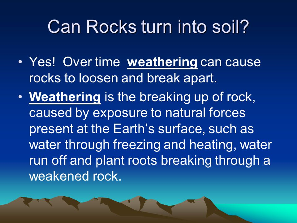 Can Rocks turn into soil