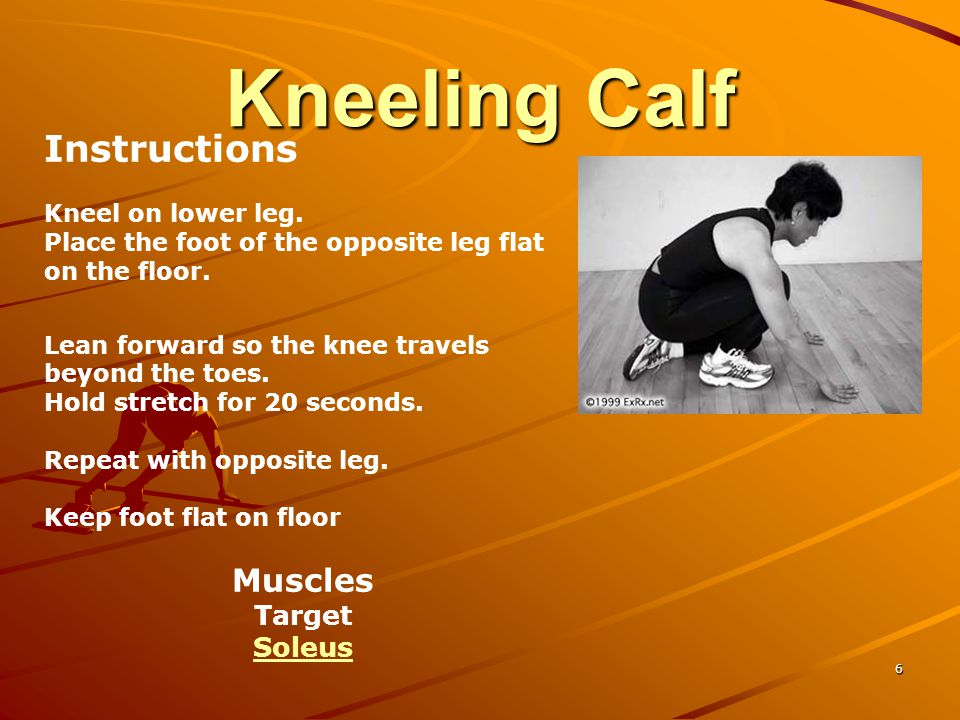 Kneeling Calf Instructions Muscles Target Soleus Kneel on lower leg.