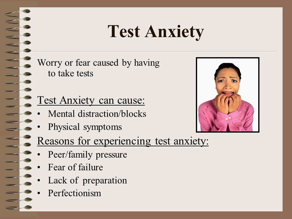 Test Anxiety Test Anxiety can cause: