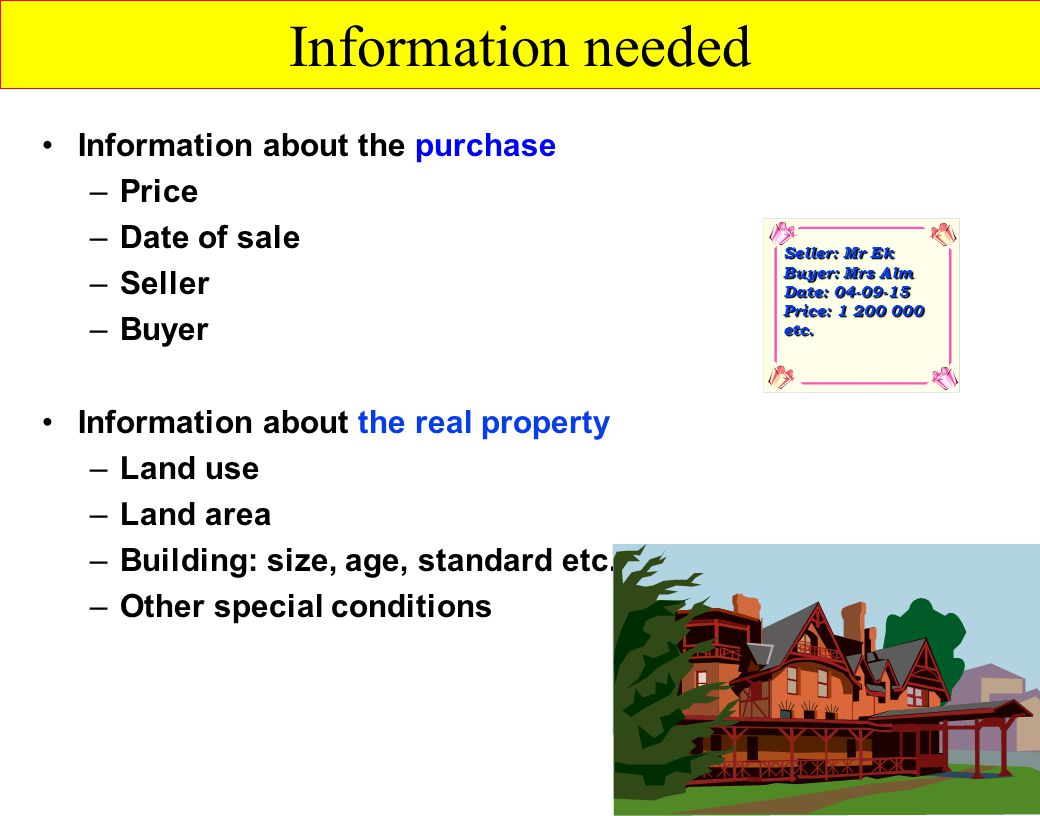 Information needed Information about the purchase Price Date of sale