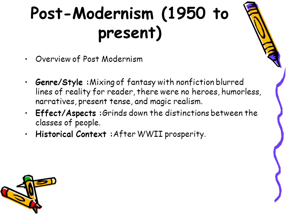 Post-Modernism (1950 to present)