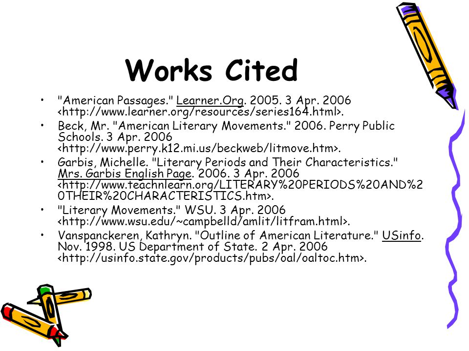 Works Cited American Passages. Learner.Org. 2005. 3 Apr. 2006 <http://www.learner.org/resources/series164.html>.