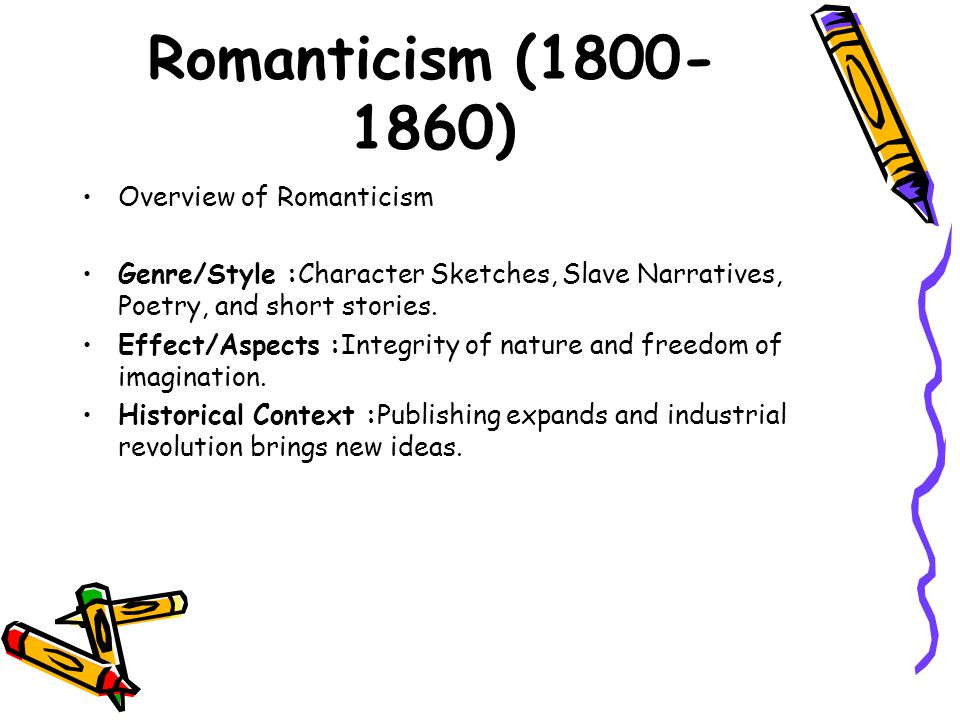 Romanticism (1800-1860) Overview of Romanticism