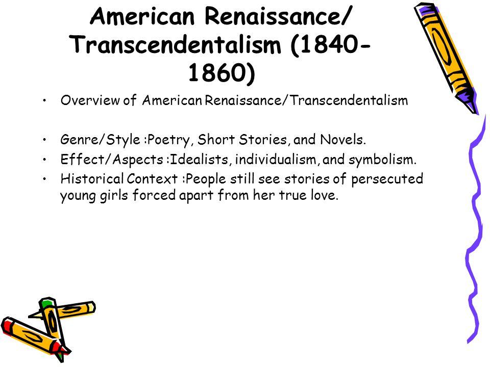 American Renaissance/ Transcendentalism (1840-1860)