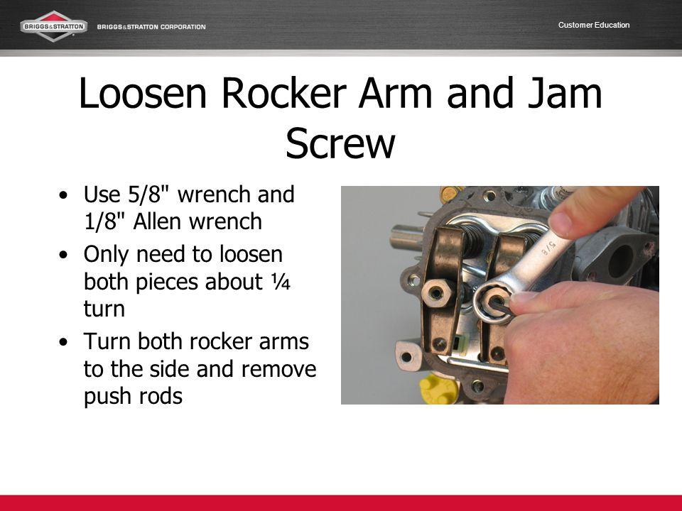 Loosen Rocker Arm and Jam Screw