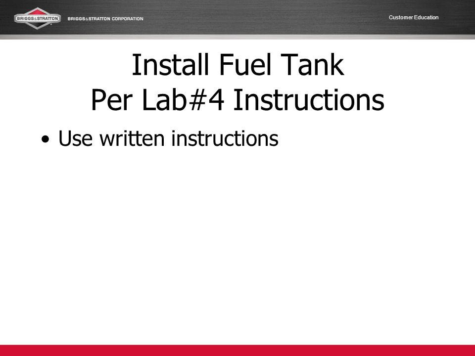 Install Fuel Tank Per Lab#4 Instructions