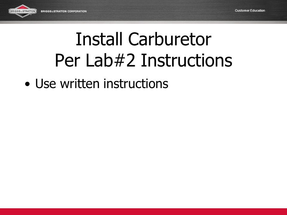 Install Carburetor Per Lab#2 Instructions