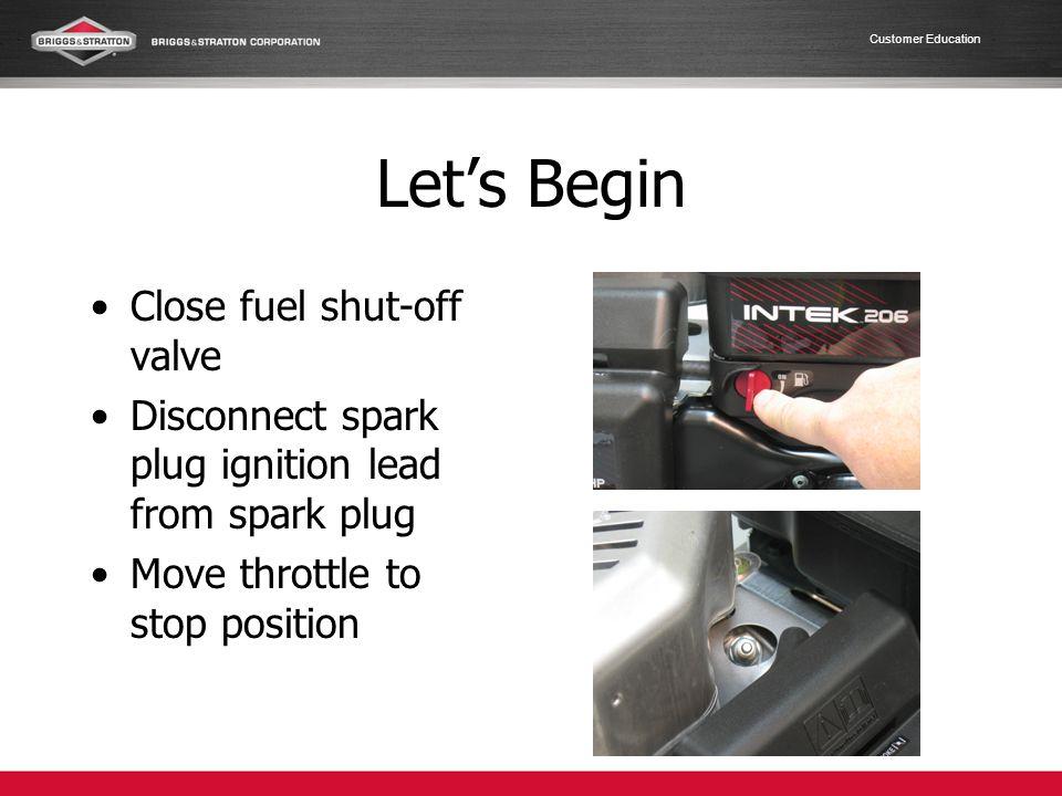 Let's Begin Close fuel shut-off valve