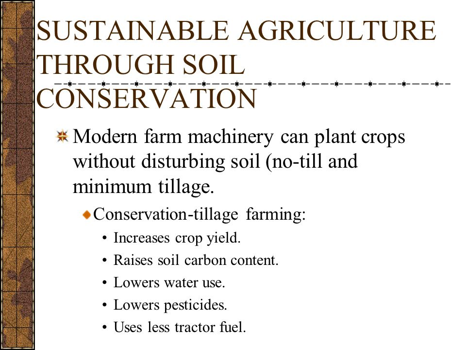 SUSTAINABLE AGRICULTURE THROUGH SOIL CONSERVATION