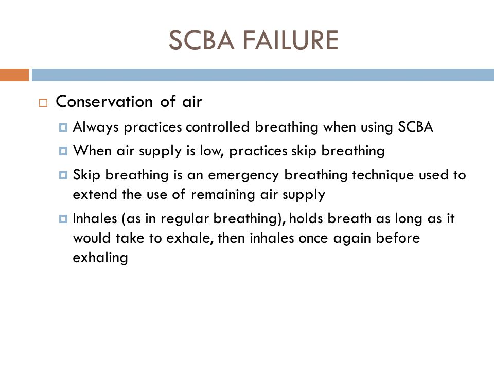 SCBA FAILURE Conservation of air