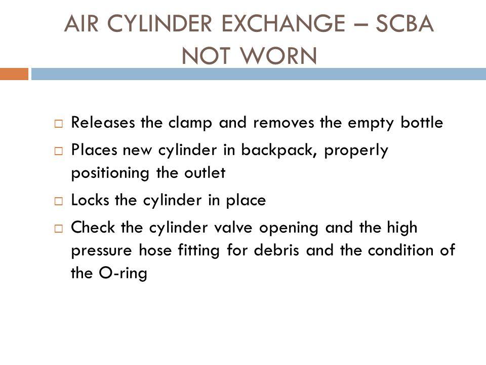 AIR CYLINDER EXCHANGE – SCBA NOT WORN