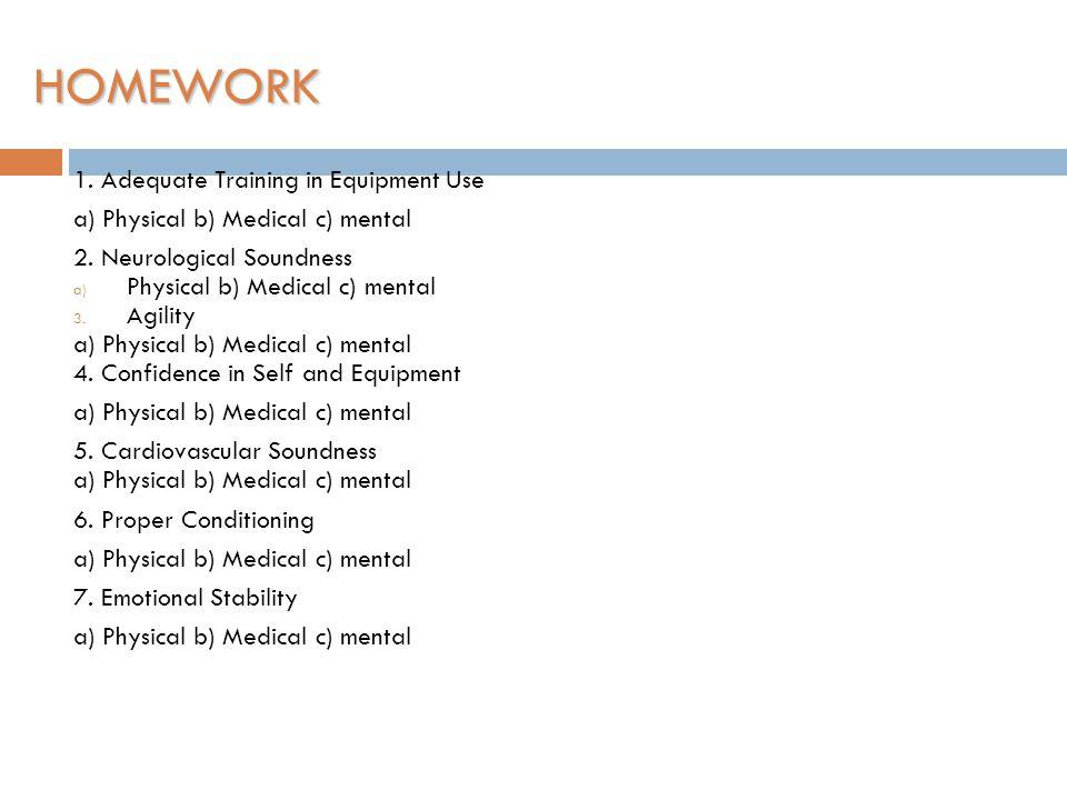 HOMEWORK 1. Adequate Training in Equipment Use