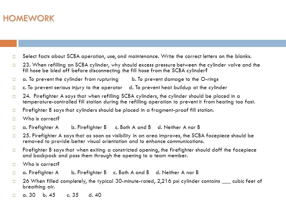 HOMEWORK Select facts about SCBA operation, use, and maintenance. Write the correct letters on the blanks.