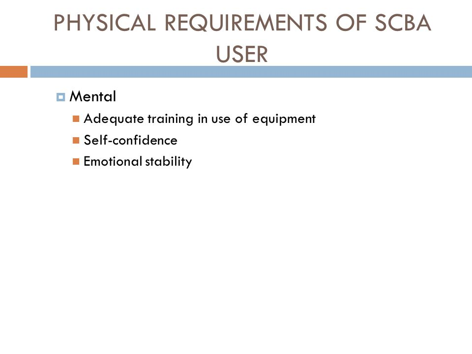 PHYSICAL REQUIREMENTS OF SCBA USER