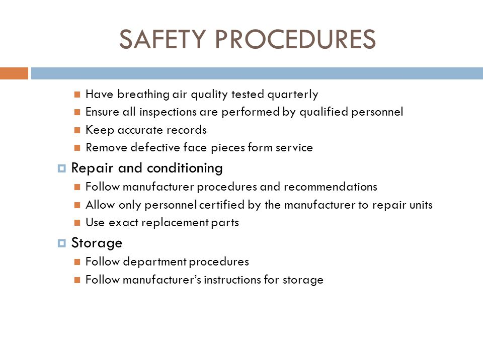 SAFETY PROCEDURES Repair and conditioning Storage