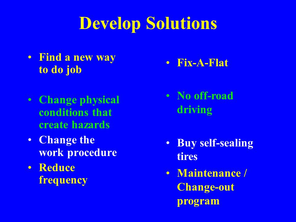 Develop Solutions Fix-A-Flat Find a new way to do job