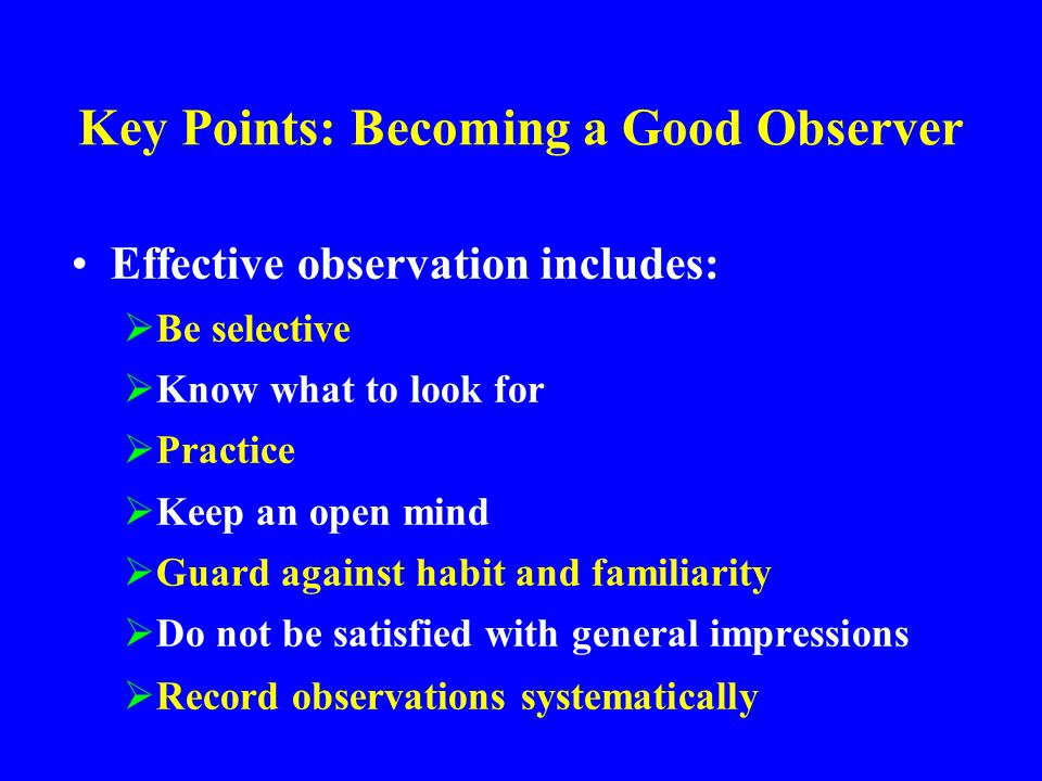 Key Points: Becoming a Good Observer
