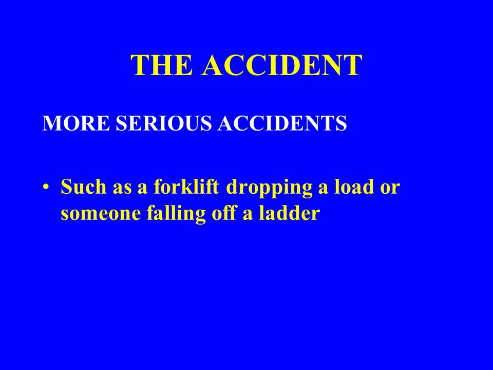 THE ACCIDENT MORE SERIOUS ACCIDENTS