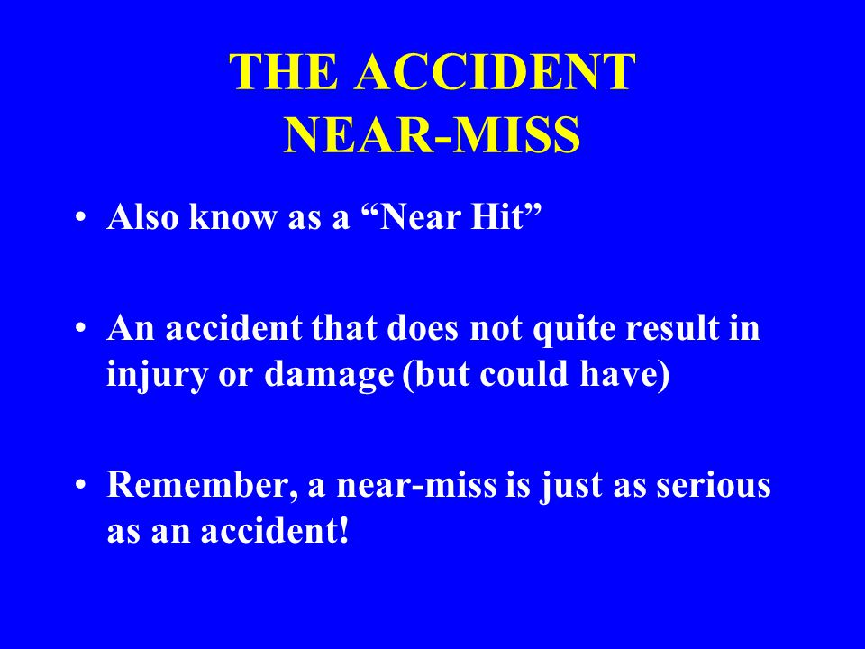 THE ACCIDENT NEAR-MISS