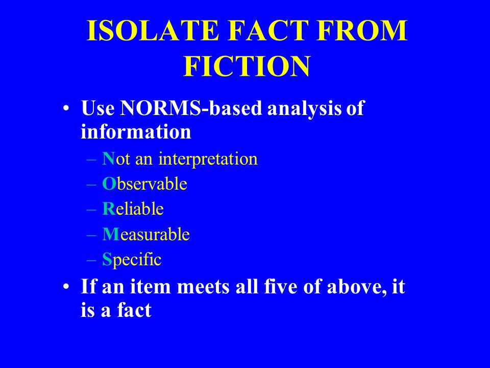 ISOLATE FACT FROM FICTION