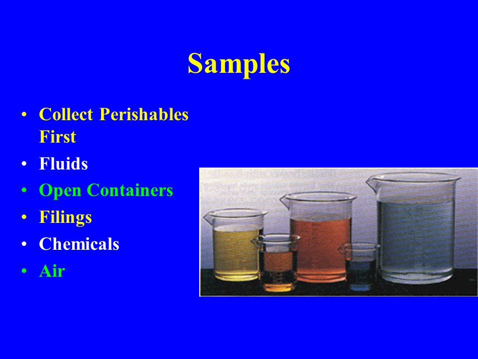 Samples Collect Perishables First Fluids Open Containers Filings