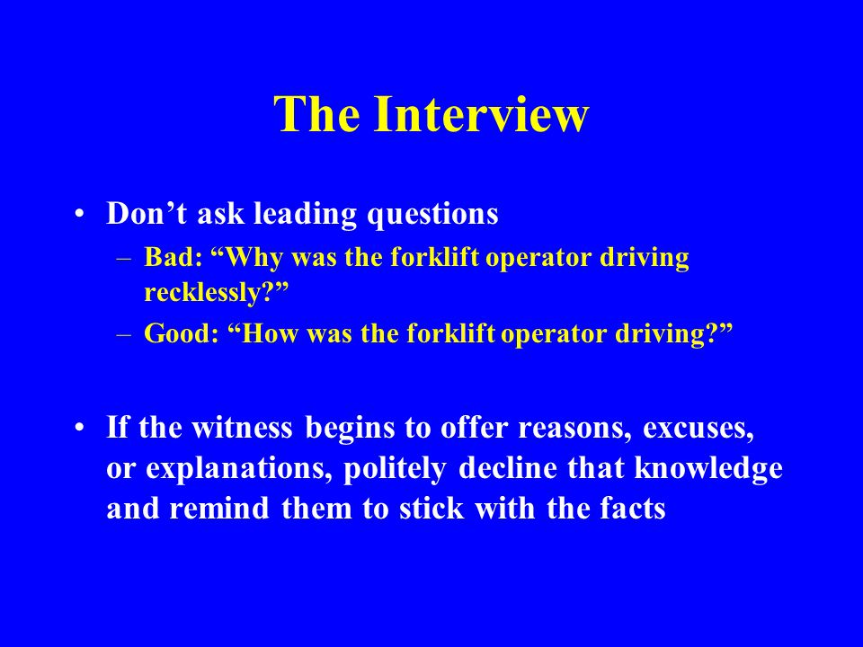 The Interview Don't ask leading questions