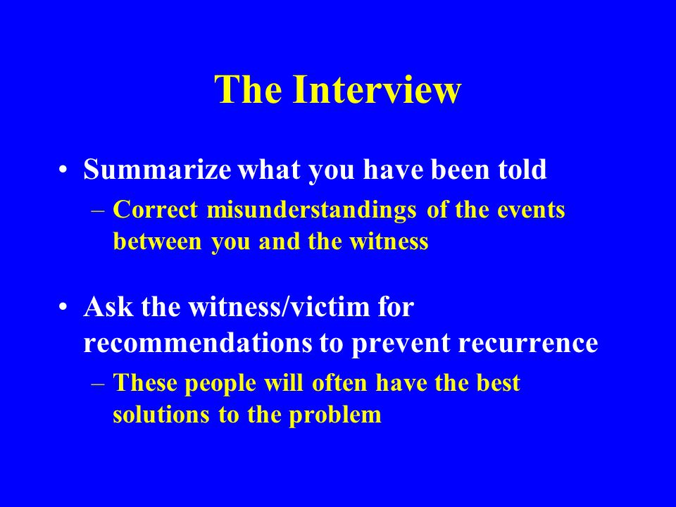 The Interview Summarize what you have been told
