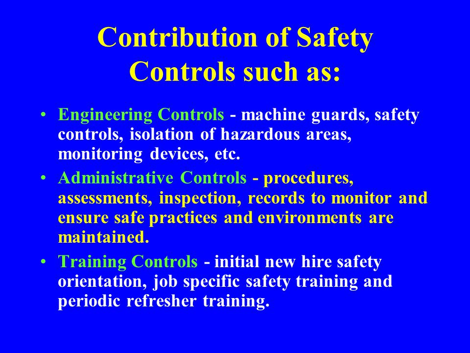 Contribution of Safety Controls such as: