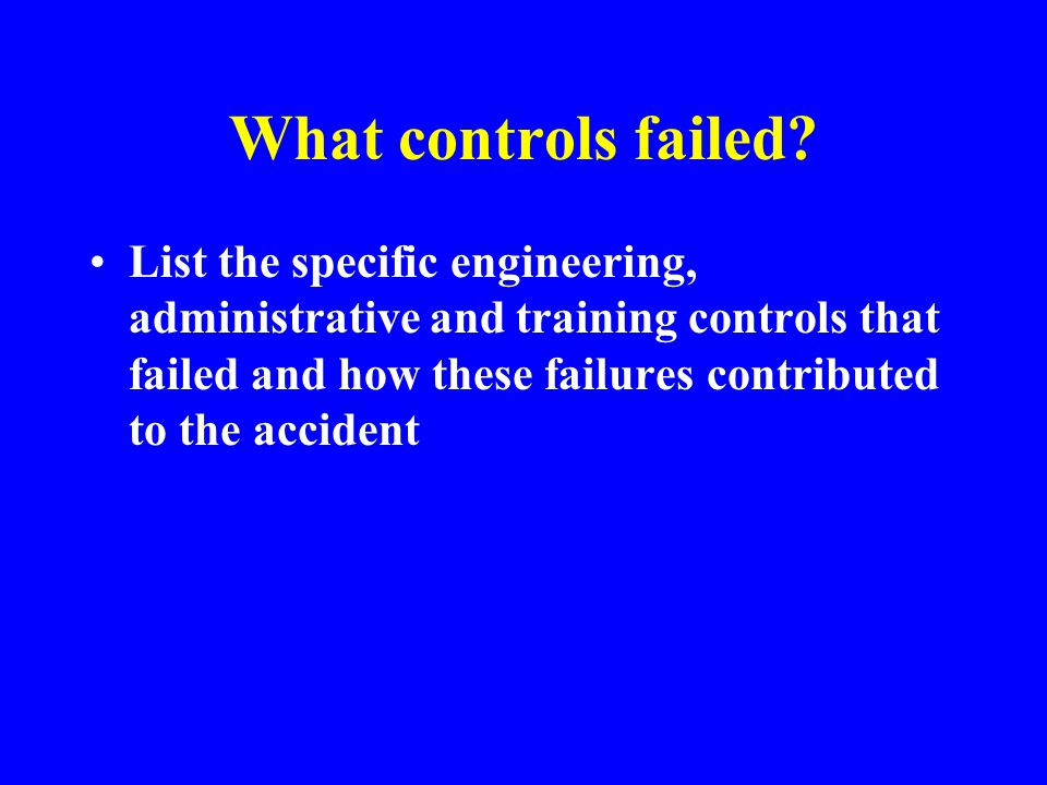 What controls failed
