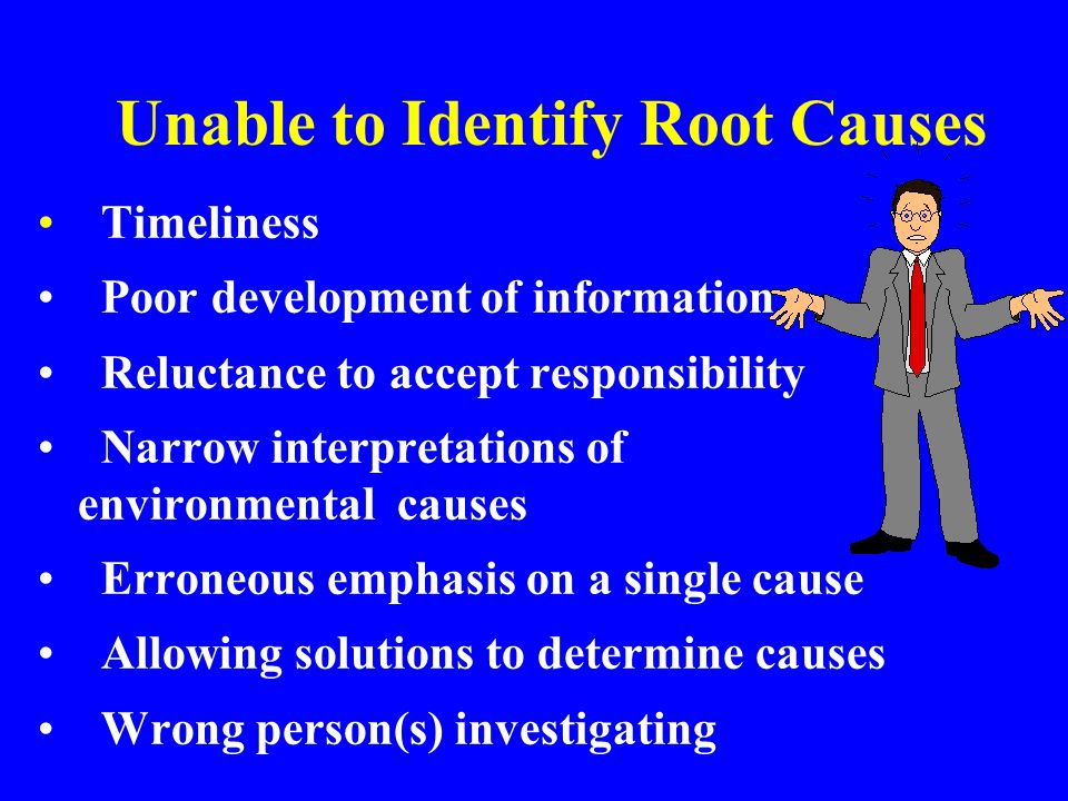 Unable to Identify Root Causes