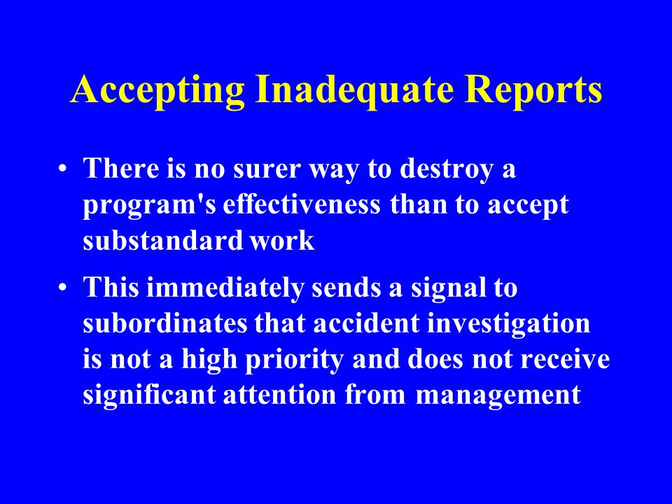 Accepting Inadequate Reports