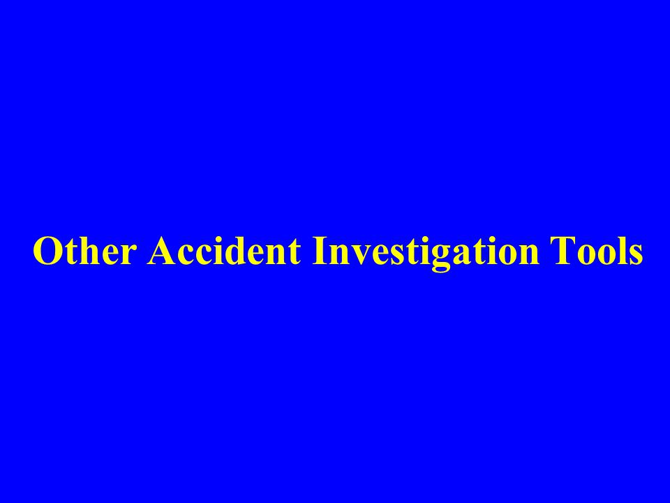 Other Accident Investigation Tools